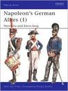 Napoleon's German Allies (1): Westfalia and Kleve-Berg (Men-At-Arms Series, 44)
