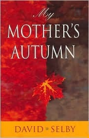 My Mother's Autumn by David Selby