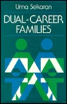 Dual-Career Families: Contemporary Organizational and Counseling Issues