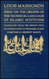 Essay on the Origins of the Technical Language of Islamic Mysticism