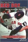 More Tales from the Red Sox Dugout: Yarns from the Sox
