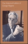 The Selected Letters of George Oppen by Rachel Blau DuPlessis