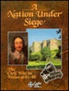 A Nation Under Siege: The Civil War In Wales 1642-48