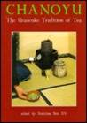 Chanoyu: The Urasenke Tradition Of Tea