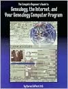 The Complete Beginner's Guide to Genealogy, the Internet, and... by Karen Clifford