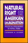 Natural Right And The American Imagination: Political Philosophy In Novel Form