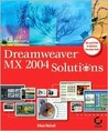 Dreamweaver MX 2004 Solutions [With CDROM]