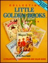 Collecting Little Golden Books: A Collector's Identification & Value Guide