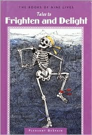 Tales To Frighten And Delight by Pleasant DeSpain