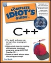 The Complete Idiot's Guide to C++ [With Source Code & Project... by Paul Snaith