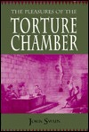 The Pleasures Of The Torture Chamber