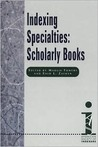 Indexing Specialties: Scholarly Books