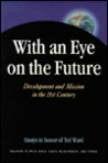 With an Eye on the Future. : Development and Mission in the 21st Century