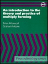 An Introduction to the Theory and Practice of Multiply Forming