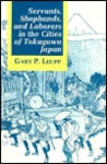 Servants, Shophands, And Laborers In The Cities Of Tokugawa Japan
