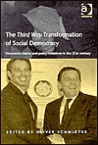 The Third Way Transformation of Social Democracy: Normative Claims and Policy Initiatives in the 21st Century