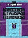 Pediatric Physical Therapy by Jan Stephen Tecklin