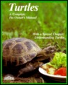 Turtles: How To Take Care Of Them And Understand Them (A Complete Pet Owner's Manual)