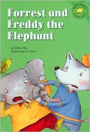 Forrest And Freddy The Elephant by Gilles Tibo