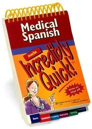 Medical Spanish Made Incredibly Quick! by Lippincott Williams & Wilkins