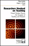 Researchers Hooked on Teaching: Noted Scholars Discuss the Synergies of Teaching and Research