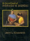 The Lives and Travels of Mormon & Moroni