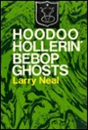 Hoodoo Hollerin' Bebop Ghosts by Larry Neal