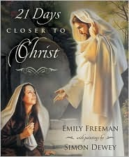 21 Days Closer to Christ by Emily Freeman