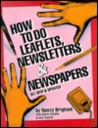 How to Do Leaflets, Newsletters and Newspapers