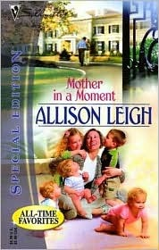 Mother in a Moment by Allison Leigh