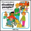 Who Cares About Disabled People? (Who Cares About... Series)
