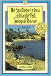 The San Diego La Jolla Underwater Park Ecological Reserve by Judith Lea Garfield
