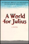 A World for Julius by Alfredo Bryce Echenique