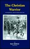 The Christian Warrior: Wrestling With Sin, Satan, The World And The Flesh (Puritan Writings)