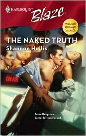 The Naked Truth (Harlequin Blaze #350) by Shannon Hollis