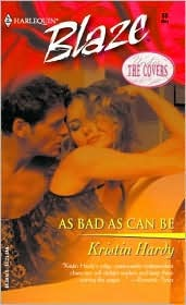As Bad as Can Be (Under the Covers)(Harlequin Blaze #86)