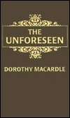 Unforeseen by Dorothy Macardle