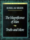 The Magnificence of Man and Truth--And More