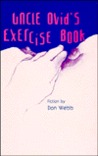 Uncle Ovid's Exercise Book by Don Webb