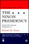 The Nixon Presidency: Twenty-Two Intimate Perspectives of Richard M. Nixon: Volume VI