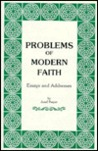 Problems of Modern Faith: Essays & Addresses