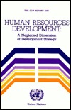 Human Resources Development: A Neglected Dimension of Developed Strategy