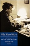 Who Wrote What? A Dictionary of Writers and Their Works
