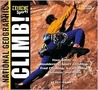 Climb: Your Guide to Bouldering, Sport Climbing, Trad Climbing, Ice Climbing, Alpinism, and More