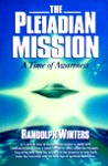 The Pleiadian Mission by Randolph Winters