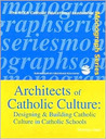 Architects of Catholic Culture (The NCEA Catholic educational leadership monograph series)
