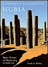The Medieval Kingdoms of Nubia by Derek A. Welsby