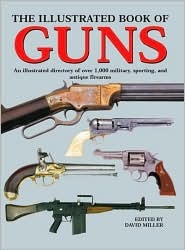 The Illustrated Book of Guns by David   Miller