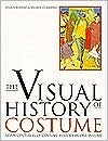 The Visual History Of Costume (A Visual History of Costume)