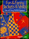 Fun and Fancy Jackets and Vests by Patrick Lose